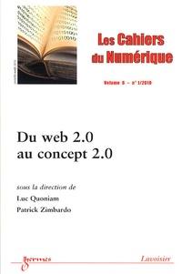 Luc Quoniam et Patrick Zimbardo - Les cahiers du numérique Volume 6 N° 1/2010 : Du web 2.0 au concept 2.0.
