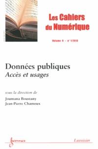 Joumana Boustany et Jean-Pierre Chamoux - Les cahiers du numérique Volume 9 N° 1, Janvi : Données publiques - Accès et usages.