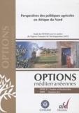 CIHEAM - Options méditerranéennes N° 64/2009 : Perspectives des politiques agricoles en Afrique du Nord.