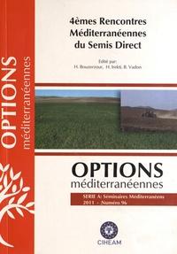 Hamenna Bouzerzour et Hocine Irekti - Options méditerranéennes N° 96/2011 : 4e Rencontres Méditerranéennes du semis direct.