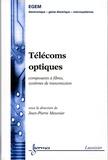 Jean-Pierre Meunier - Optoélectronique  : Télécoms optiques - Composants à fibres, systèmes de transmission.