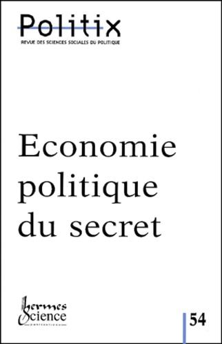 Jean-Louis Briquet et  Collectif - Politix N° 54/2001 : Economie politique du secret.