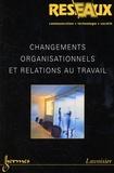 Nathalie Greenan et Frédéric Moatty - Réseaux N° 134/2006 : Changements organisationnels et relations au travail.