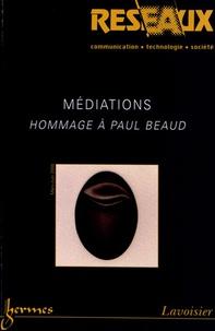 Laurence Kaufmann et Olivier Voirol - Réseaux N° 148-149, Mars-jui : Médiations - Hommage à Paul Beaud.