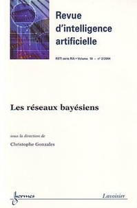 Christophe Gonzales - Revue d'Intelligence Artificielle RSTI Volume 18 N° 2, Mars : Les résaux bayésiens.