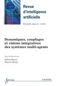 Salima Hassas et Maxime Morge - Revue d'Intelligence Artificielle RSTI Volume 28 N° 4, juil : Dynamiques, couplages et visions intégratives des systèmes multi-agents.