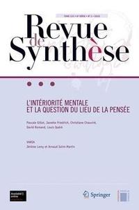 Pascale Gillot et Janette Friedrich - Revue de synthèse Tome 131 N° 1/2010 : L'intériorité mentale et la question du lieu de la pensée.