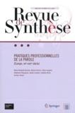 Marie Bouhaïk-Gironès - Revue de synthèse Tome 133 N° 2/2012 : Pratiques professionnelles de la parole (Europe, XIIe-XVIIIe siècle).