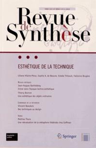 Liliane Hilaire-Pérez et Sophie-A de Beaune - Revue de synthèse Tome 133 N° 4/2012 : Esthétique de la technique.