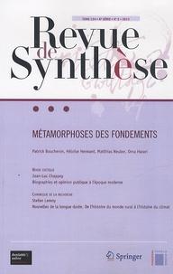 Patrick Boucheron et Héloïse Hermant - Revue de synthèse Tome 134 N° 2/2013 : Métamorphoses des fondements.