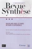 Eric Brian - Revue de synthèse Tome 134 N° 3/2013 : Bachelard hors les murs - Retours d'expériences.