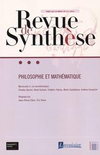 Eric Brian - Revue de synthèse Tome 136 N° 1-2/2015 : Philosophie et mathématique.