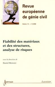 Daniel Boissier - Revue européenne de génie civil N° 10, 5/2006 : Fiabilité des matériaux et des structures, analyse de risques.