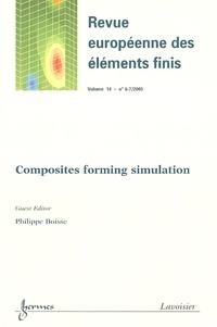 Philippe Boisse - Revue européenne des éléments finis Volume 14 N° 6-7/200 : Composite forming simulations.