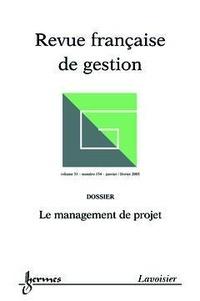 Royer - Revue française de gestion N° 154, Janvier-févr : Le management de projet.