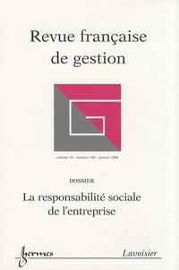 Alain-Charles Martinet - Revue française de gestion N° 180, Janvier 2008 : La responsabilité sociale de l'entreprise.