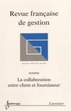 Richard Calvi et Karine Evrard Samuel - Revue française de gestion N° 239, mars 2014 : La collaboration entre client et fournisseur.