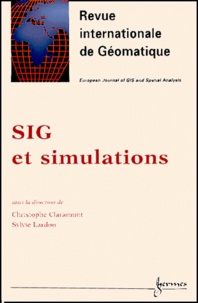 Christophe Claramunt et Sylvie Lardon - Revue internationale de géomatique Volume 10 N° 1/2000 : SIG et simulations.
