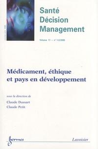 Claude Dussart et Claude Petit - Santé Décision Management Volume 11 N° 1-2/200 : Médicament, éthique et pays en développement.