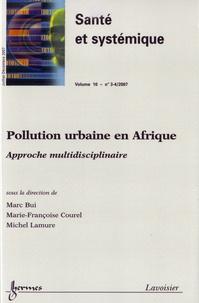 Marc Bui et Marie-Françoise Courel - Santé et systémique Volume 10, N° 3-4 : Pollution urbaine en Afrique - Approche multidisciplinaire. 1 Cédérom