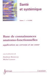 Stéphane Bonnevay et Michel Lamure - Santé et systémique Volume 7 N° 3-4, 200 : Base de connaissances anatomo-fonctionnelles - Application au cerveau et au coeur.