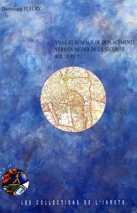 Dominique Fleury - Synthèse INRETS N° 49, Mars 2005 : Ville et réseaux de déplacements - Vers un métier de la sécurité routière?.