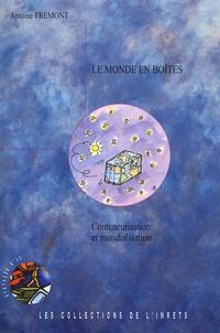Antoine Frémont - Synthèse INRETS N° 53, Janvier 2007 : Le monde en boîtes - Conteneurisation et mondialisation.
