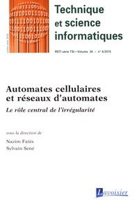 Nazim Fatès et Sylvain Sené - Technique et science informatiques Volume 34 N° 4, juil : Automates cellulaires et réseaux d'automates - Le rôle central de l'irrégularité.