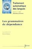 Sylvain Kahane - Traitement automatique des langues Volume 41 N° 1/2000 : Les grammaires de dépendance.