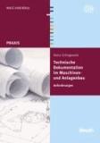 Technische Dokumentation im Maschinen- und Anlagenbau - Anforderungen.