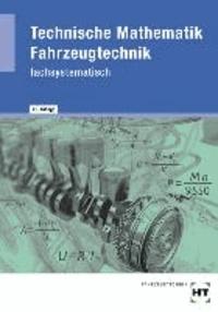 Technische Mathematik Fahrzeugtechnik - Lehr- und Übungsbuch.
