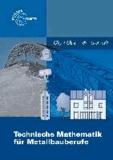 Technische Mathematik für Metallbauberufe. Lehr- und Übungsbuch. Mit Formelsammlung.