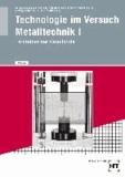 Technologie im Versuch - Metalltechnik 1 - Lernfelder der Grundstufe.