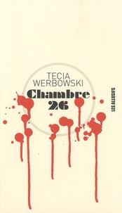 Tecia Werbowski - Chambre 26.