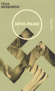 Tecia Werbowski - Hôtel Polski.