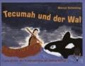 Tecumah und der Wal.