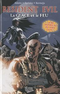 Ted Adams et Kris Oprisko - Resident Evil  : La glace et le feu.