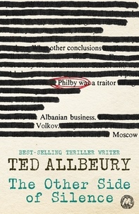 Ted Allbeury - The Other Side of Silence - The classic spy thriller, inspired by actual events.