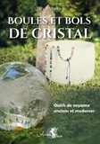 Ted Andrews - Boules et bols de cristal - Outils de voyance anciens et modernes.