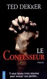 Ted Dekker - Le confesseur.