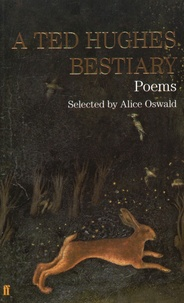 Ted Hughes - A Ted Hughes Bestiary - Poems.