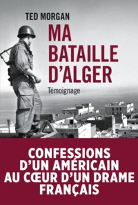Ma bataille d'Alger - Ted Morgan |