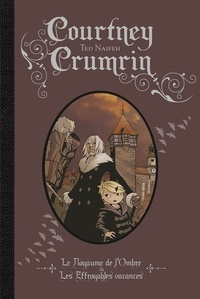 Ted Naifeh - Courtney Crumrin Intégrale Tome 2 : Le royaume de l'ombre ; Les effroyables vacances.
