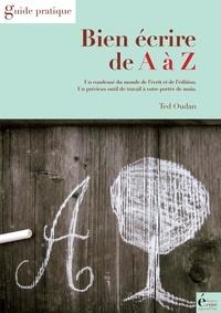 Ted Oudan - Bien écrire de A à Z.