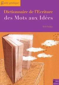 Ted Oudan - Dictionnaire de l'écriture - Des mots aux idées.