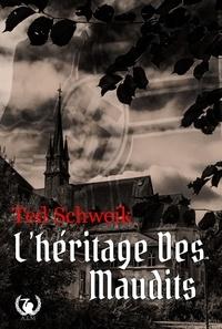 Ted Schweik - L'héritage des maudits - Thriller.