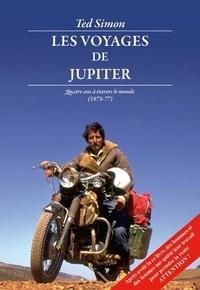Ted Simon - Les voyages de Jupiter - Quatre ans à travers le monde (1973-1977).