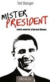 Ted Stanger - Mister President - Lettre ouverte à Barack Obama.
