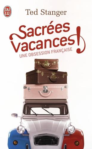 Sacrées vacances !. Une obsession française