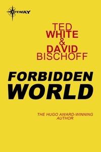Ted White et David Bischoff - Forbidden World.